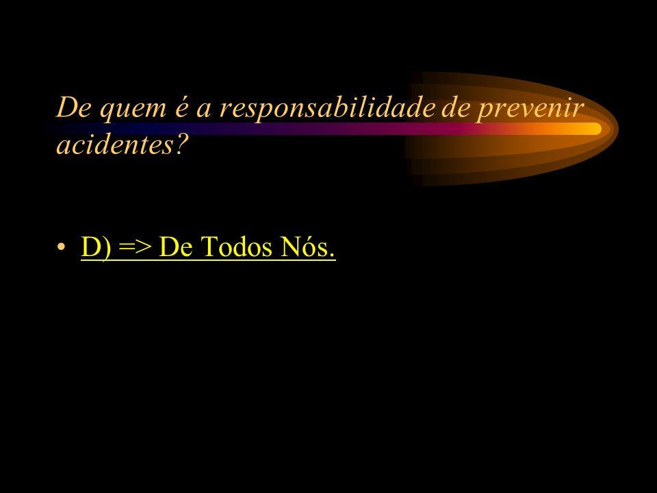 De quem é a responsabilidade de prevenir acidentes