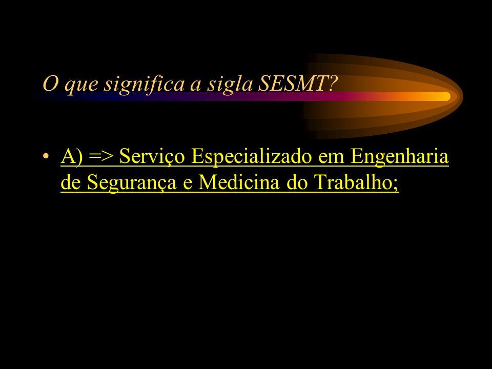 O que significa a sigla SESMT