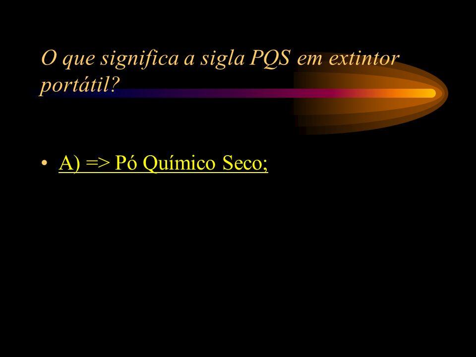 O que significa a sigla PQS em extintor portátil