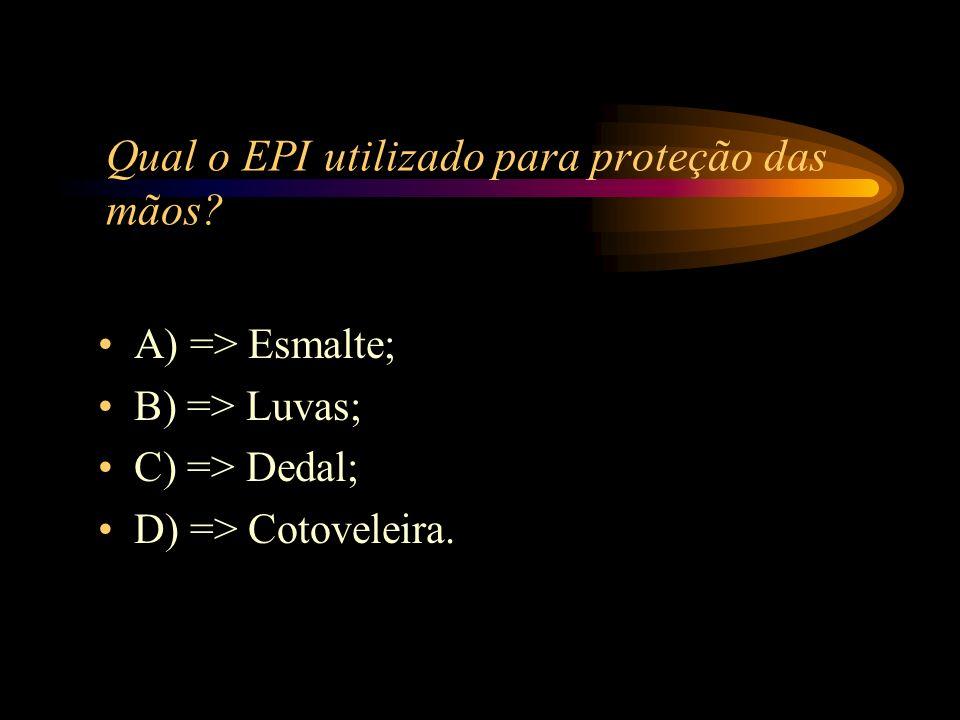Qual o EPI utilizado para proteção das mãos