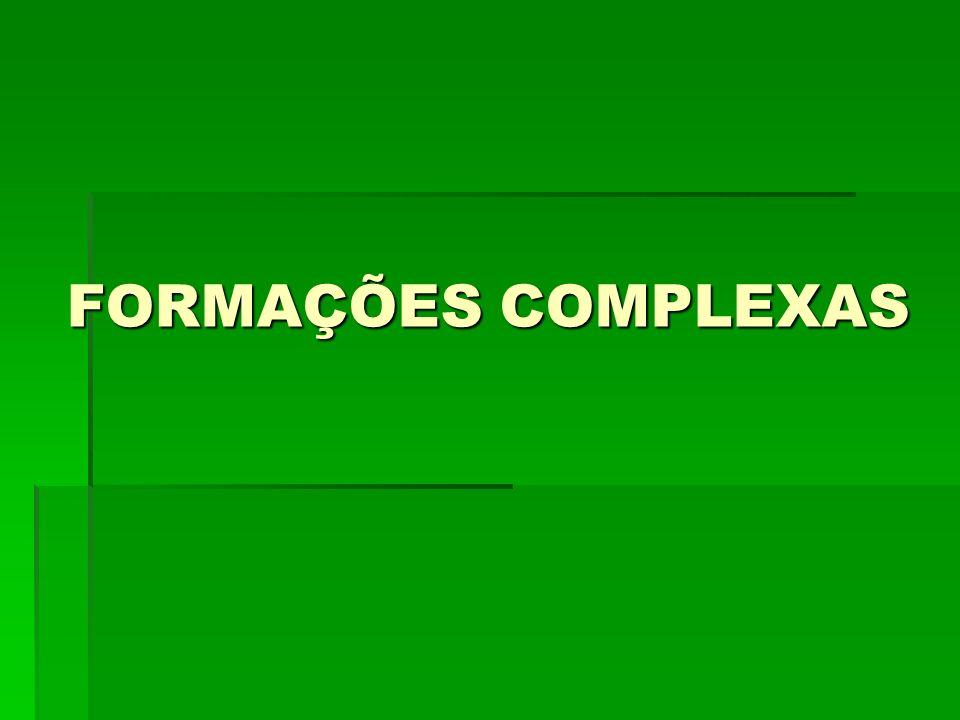 FORMAÇÕES COMPLEXAS