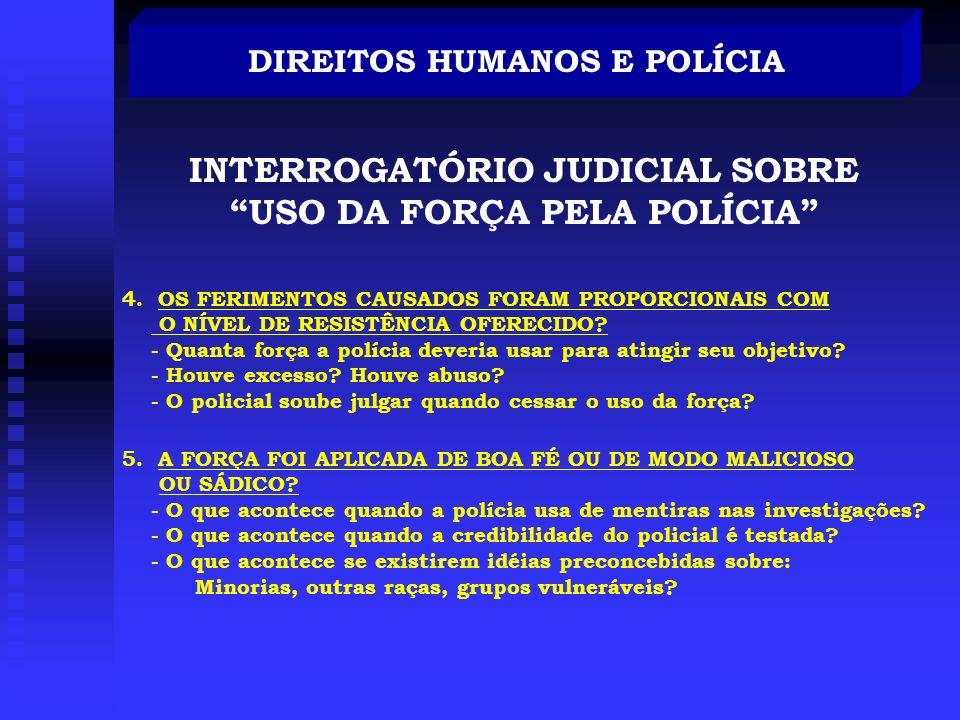 INTERROGATÓRIO JUDICIAL SOBRE USO DA FORÇA PELA POLÍCIA