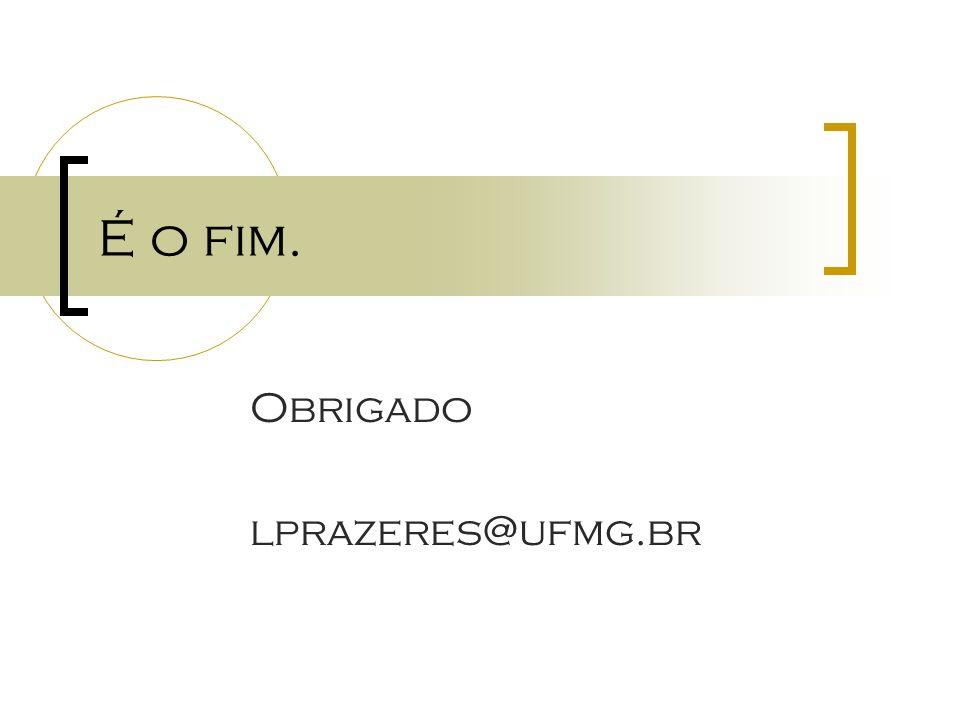 Obrigado lprazeres@ufmg.br