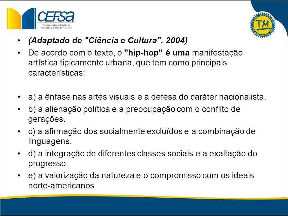 (Adaptado de Ciência e Cultura , 2004)