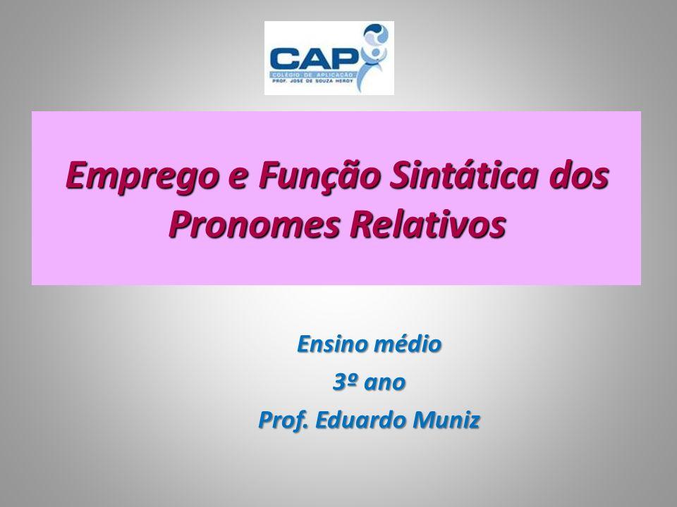 Emprego e Função Sintática dos Pronomes Relativos