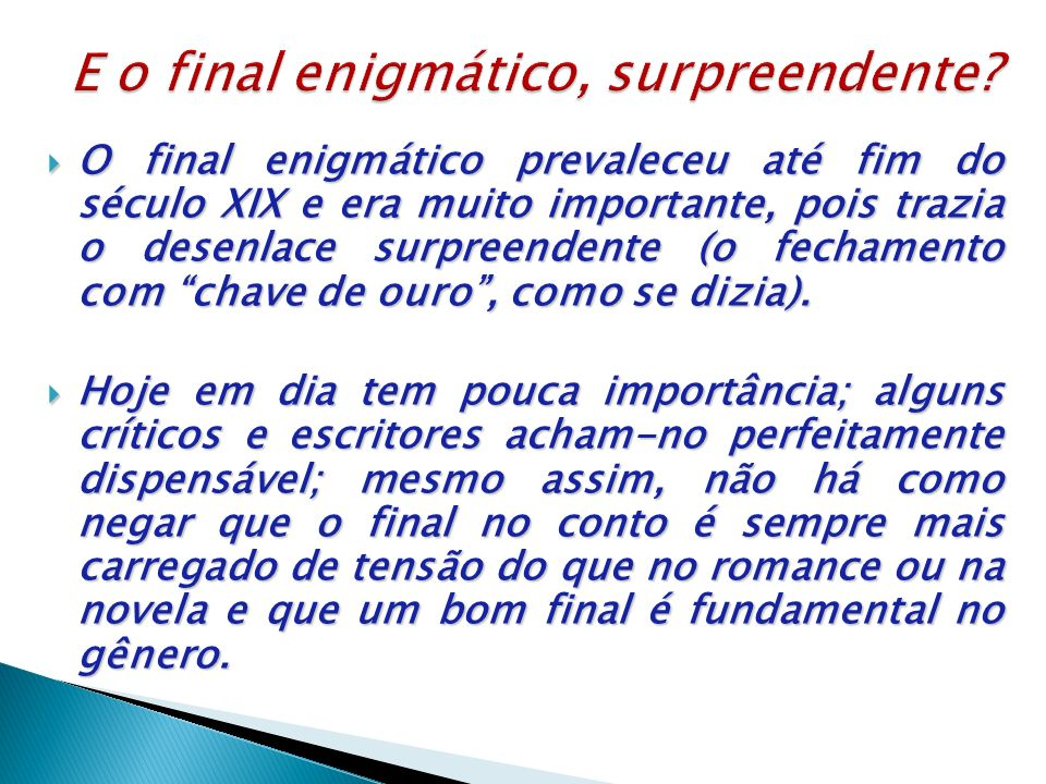 E o final enigmático, surpreendente