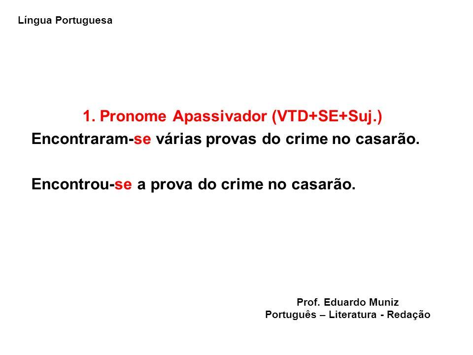 1. Pronome Apassivador (VTD+SE+Suj.) Português – Literatura - Redação