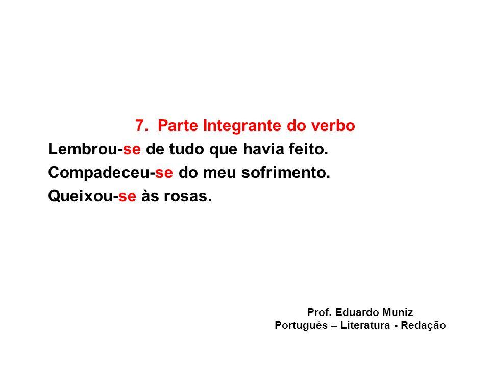 7. Parte Integrante do verbo Português – Literatura - Redação