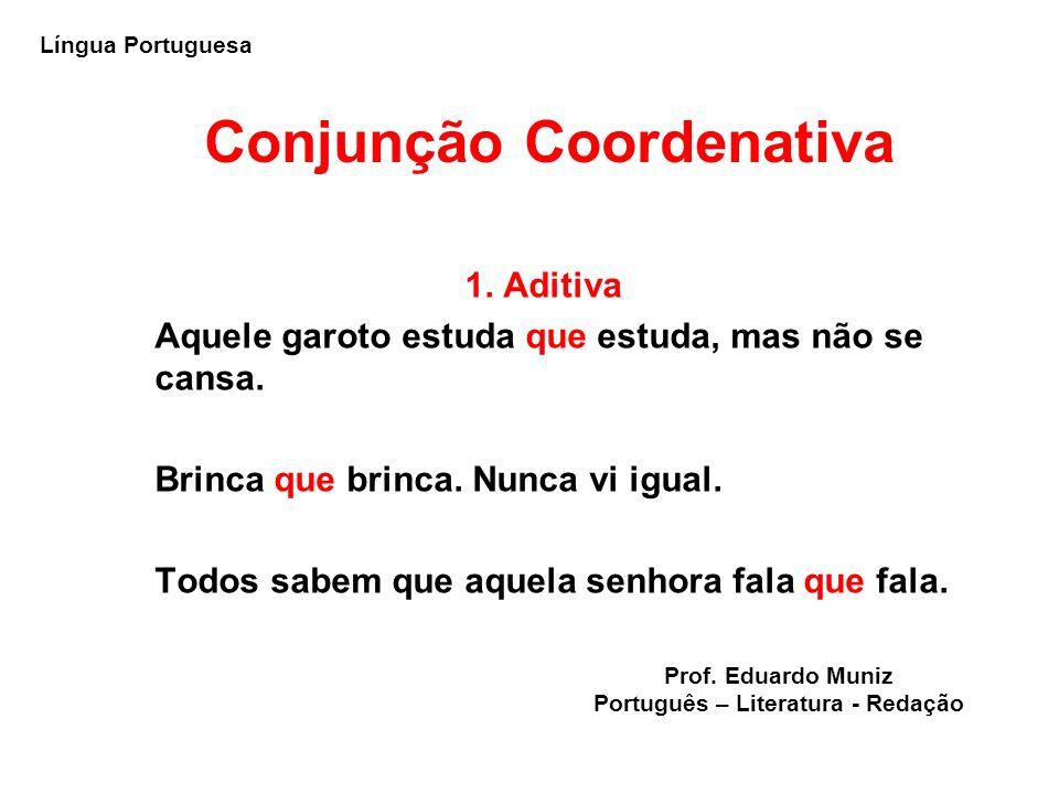 Conjunção Coordenativa Português – Literatura - Redação
