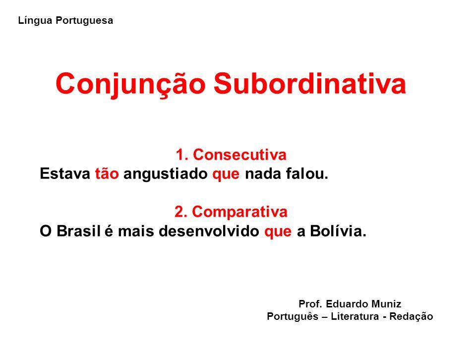 Conjunção Subordinativa Português – Literatura - Redação