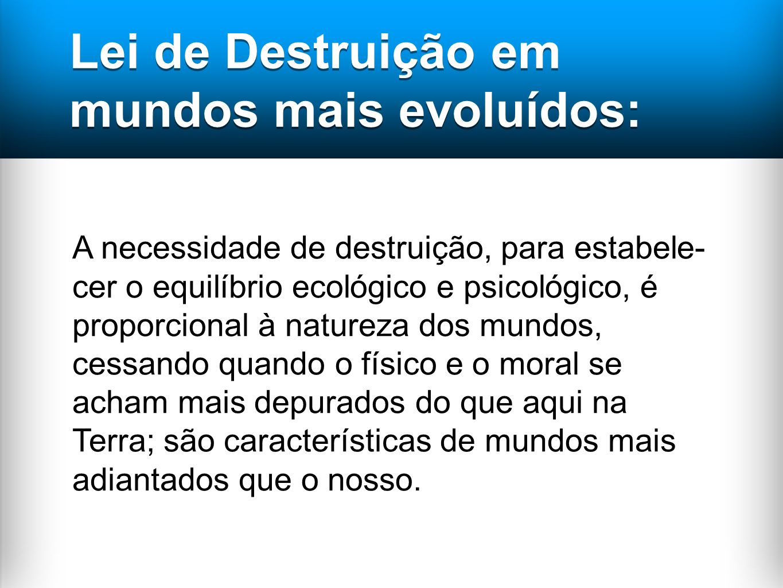 Lei de Destruição em mundos mais evoluídos: