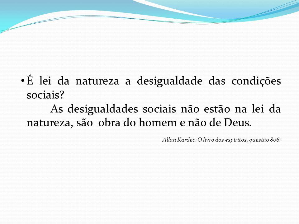 É lei da natureza a desigualdade das condições sociais