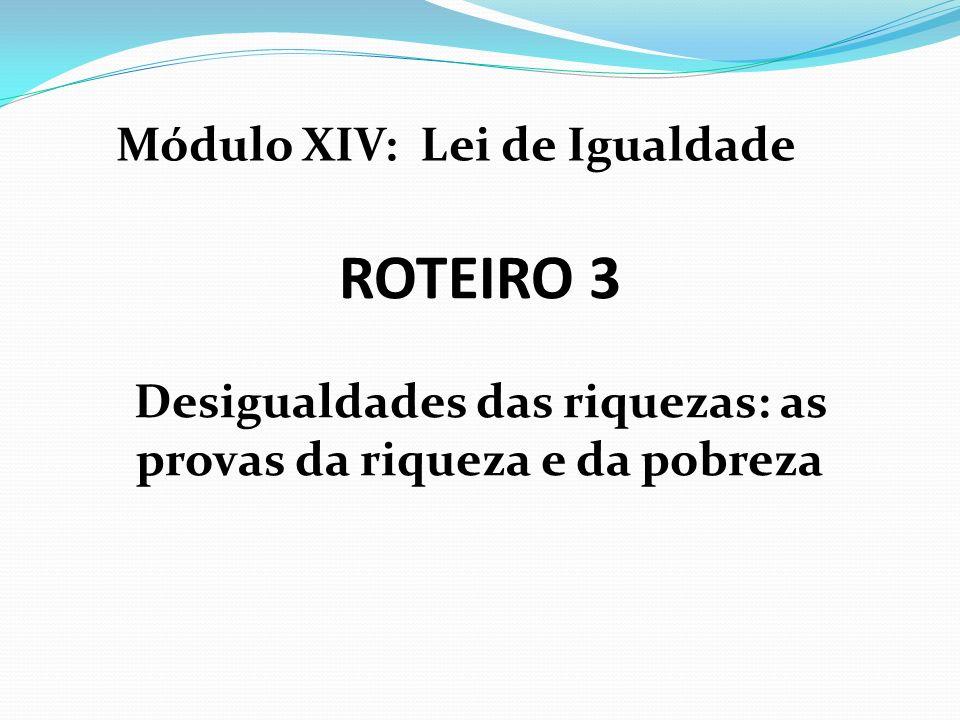 ROTEIRO 3 Módulo XIV: Lei de Igualdade