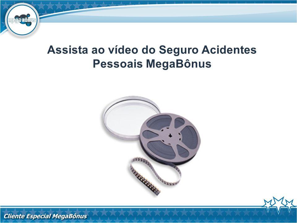 Assista ao vídeo do Seguro Acidentes Pessoais MegaBônus
