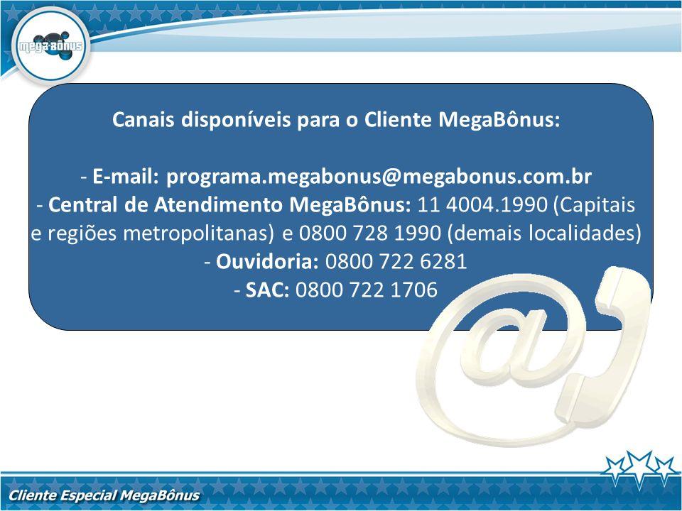 Canais disponíveis para o Cliente MegaBônus: