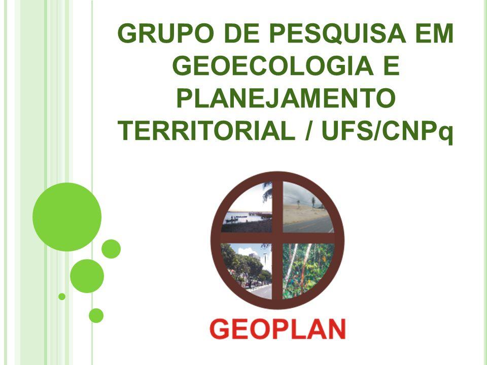 GRUPO DE PESQUISA EM GEOECOLOGIA E PLANEJAMENTO TERRITORIAL / UFS/CNPq