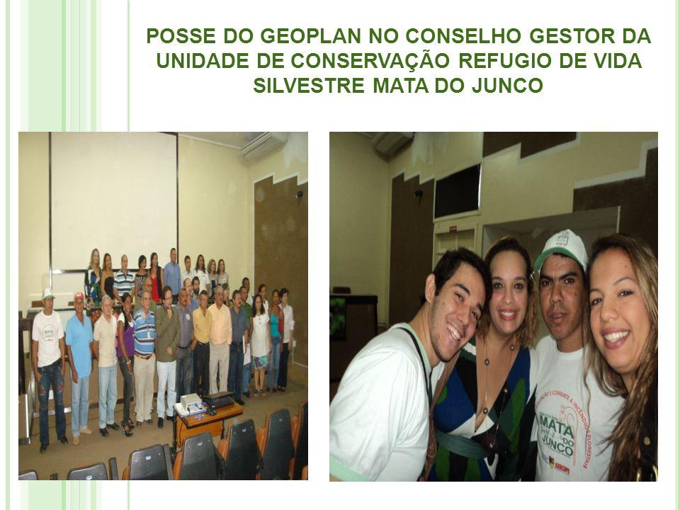 POSSE DO GEOPLAN NO CONSELHO GESTOR DA UNIDADE DE CONSERVAÇÃO REFUGIO DE VIDA SILVESTRE MATA DO JUNCO