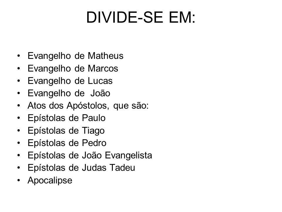 DIVIDE-SE EM: Evangelho de Matheus Evangelho de Marcos