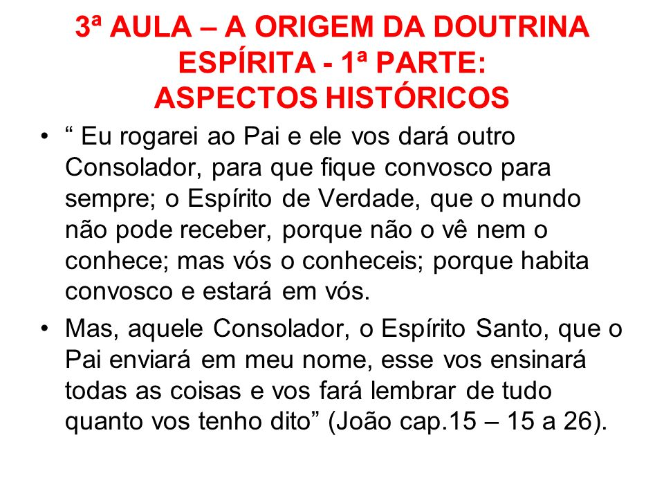 3ª AULA – A ORIGEM DA DOUTRINA ESPÍRITA - 1ª PARTE: ASPECTOS HISTÓRICOS