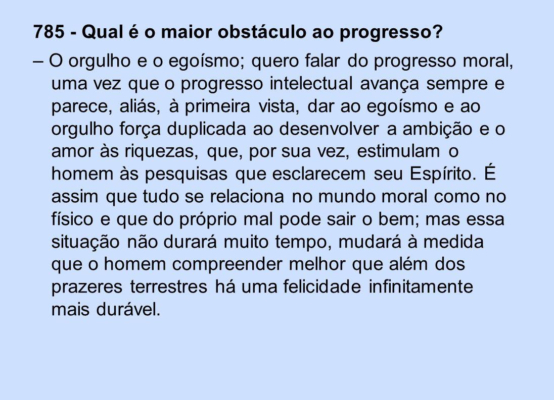 785 - Qual é o maior obstáculo ao progresso