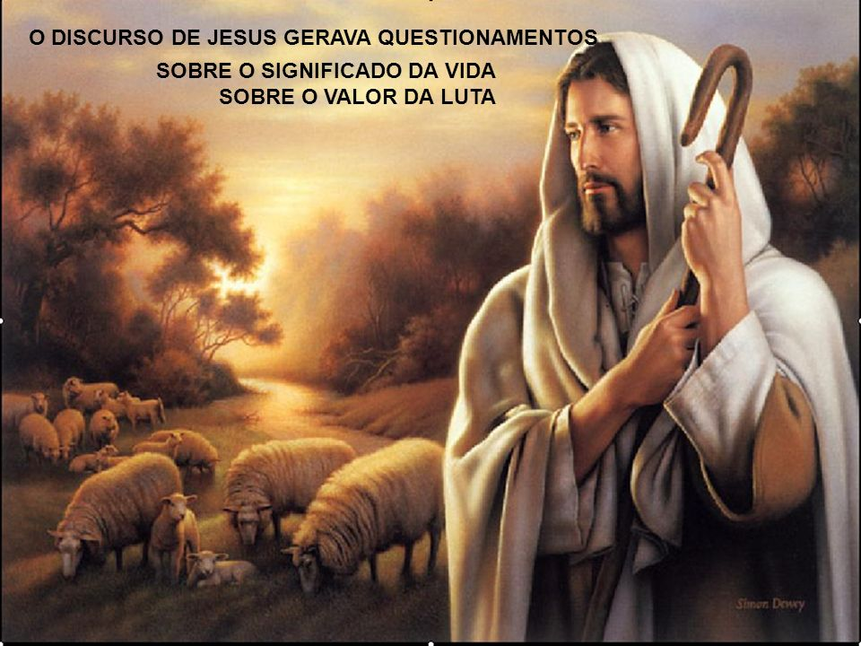 O DISCURSO DE JESUS GERAVA QUESTIONAMENTOS