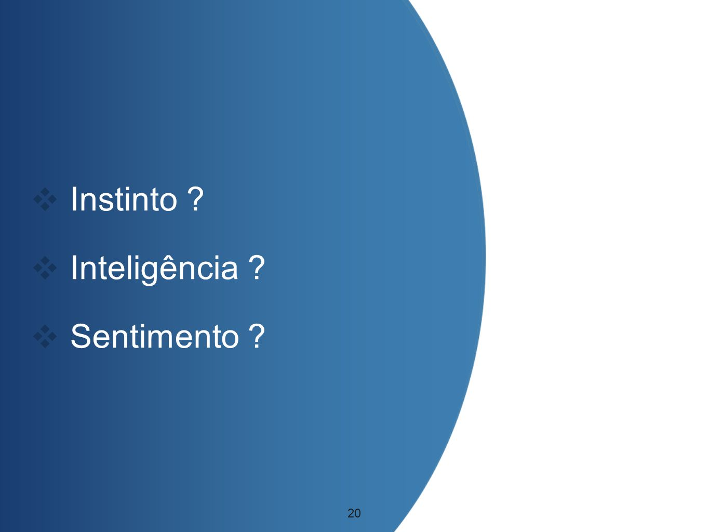 Instinto Inteligência Sentimento 20