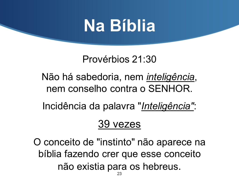 Na Bíblia 39 vezes Provérbios 21:30