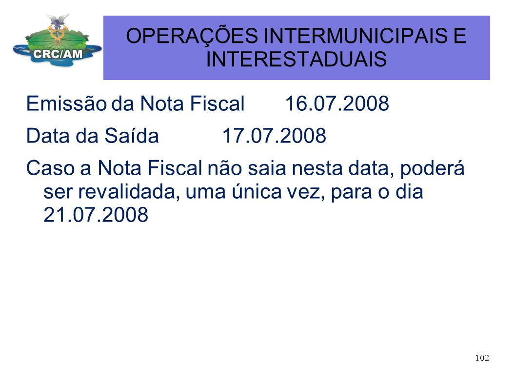 OPERAÇÕES INTERMUNICIPAIS E INTERESTADUAIS