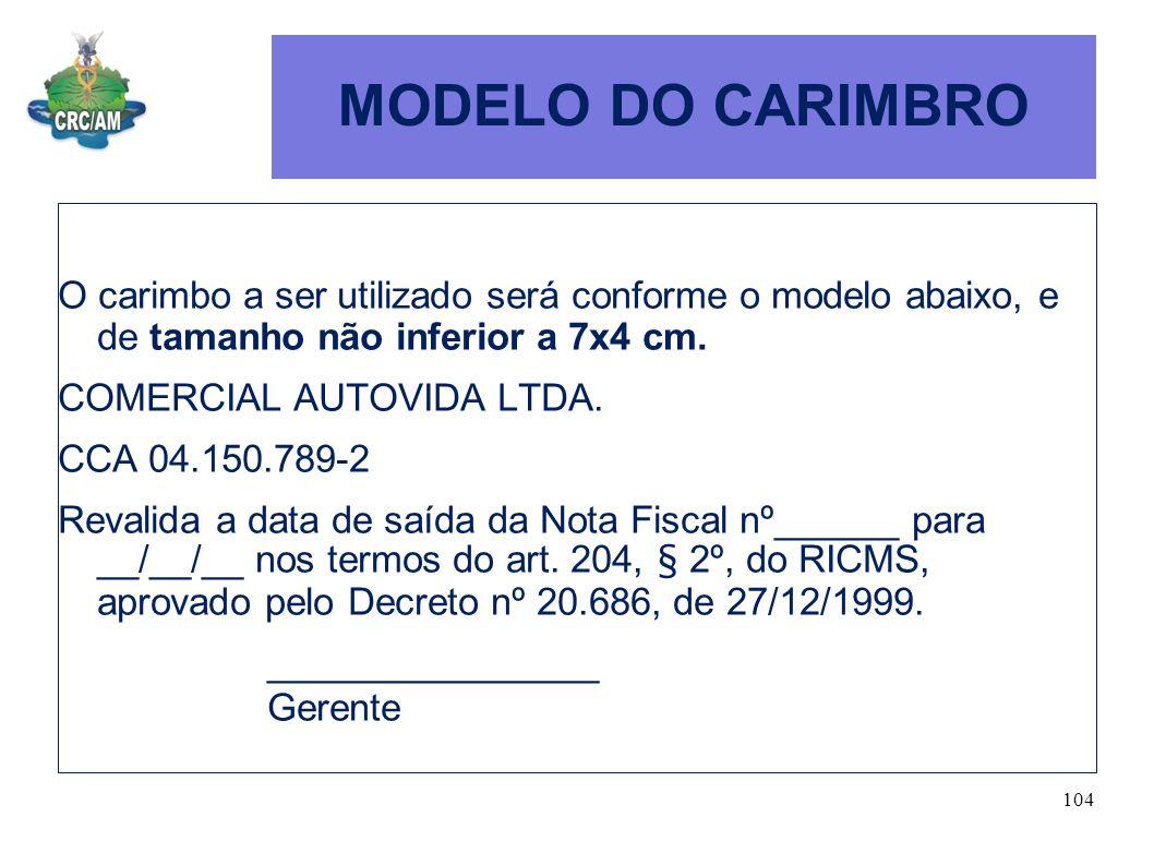 MODELO DO CARIMBRO O carimbo a ser utilizado será conforme o modelo abaixo, e de tamanho não inferior a 7x4 cm.