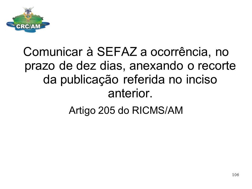 Comunicar à SEFAZ a ocorrência, no prazo de dez dias, anexando o recorte da publicação referida no inciso anterior.
