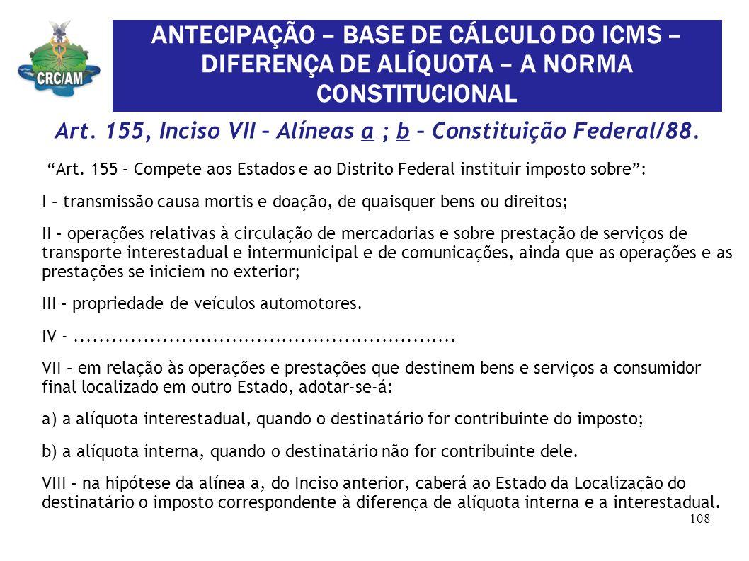 ANTECIPAÇÃO – BASE DE CÁLCULO DO ICMS – DIFERENÇA DE ALÍQUOTA – A NORMA CONSTITUCIONAL