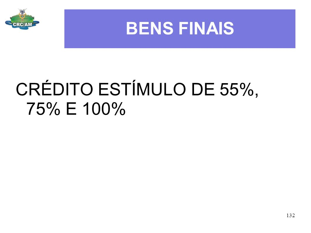 BENS FINAIS CRÉDITO ESTÍMULO DE 55%, 75% E 100%