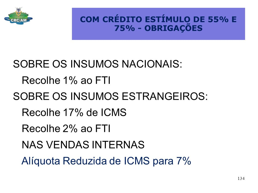 COM CRÉDITO ESTÍMULO DE 55% E 75% - OBRIGAÇÕES