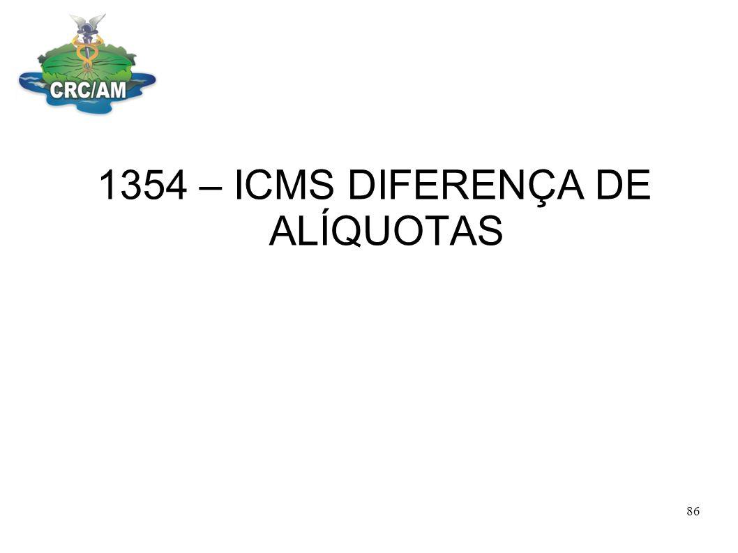 1354 – ICMS DIFERENÇA DE ALÍQUOTAS