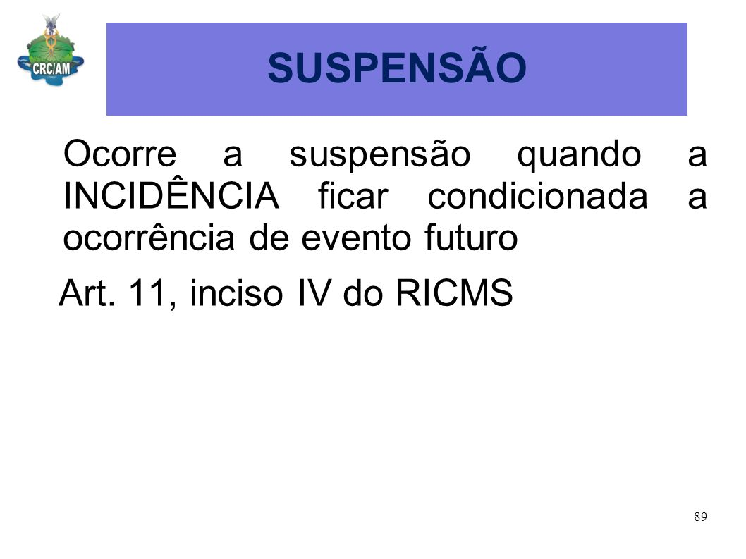 SUSPENSÃO Art. 11, inciso IV do RICMS
