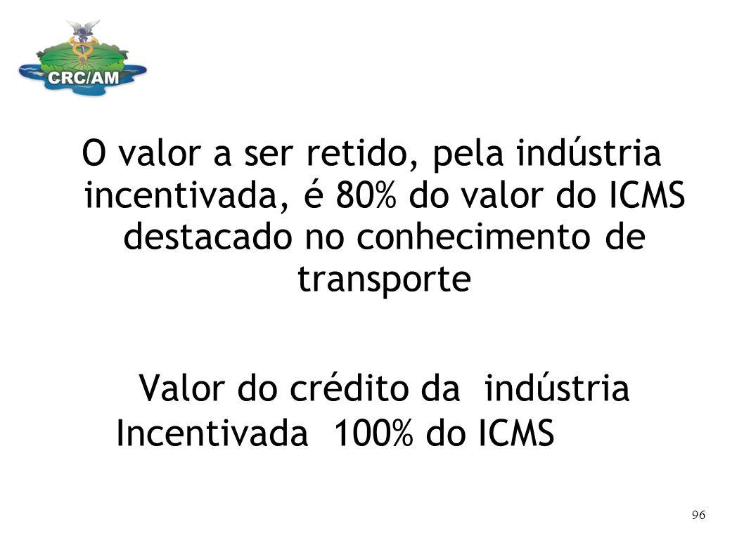 Valor do crédito da indústria Incentivada 100% do ICMS