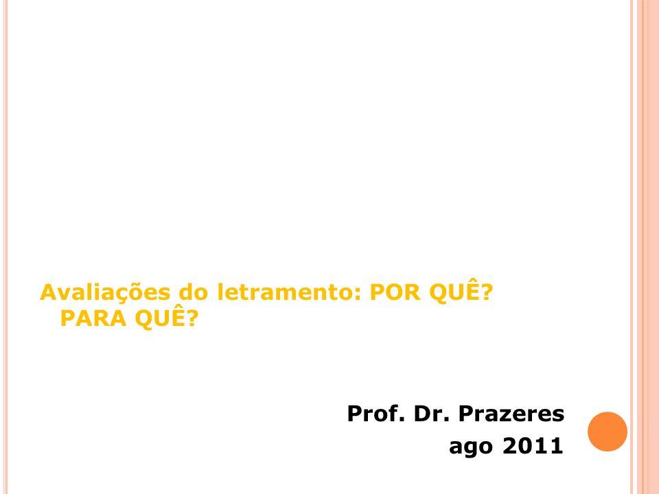 Avaliações do letramento: POR QUÊ. PARA QUÊ. Prof. Dr
