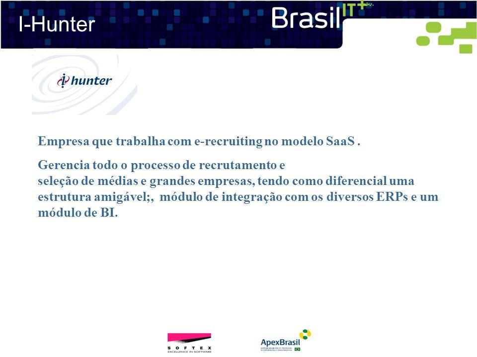 I-Hunter Empresa que trabalha com e-recruiting no modelo SaaS .