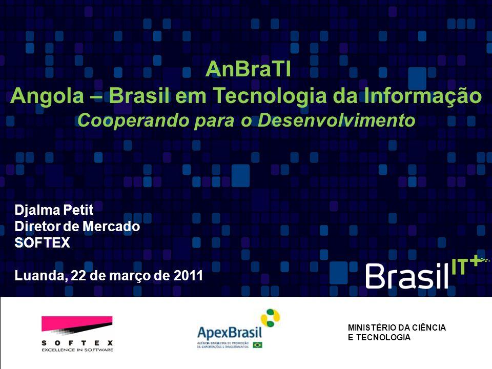 AnBraTIAngola – Brasil em Tecnologia da Informação Cooperando para o Desenvolvimento. Djalma Petit.