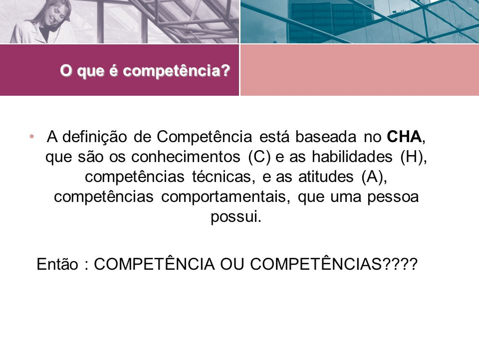 Então : COMPETÊNCIA OU COMPETÊNCIAS