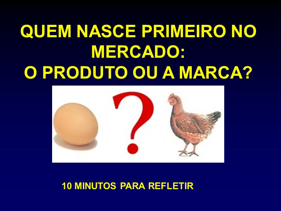QUEM NASCE PRIMEIRO NO MERCADO: