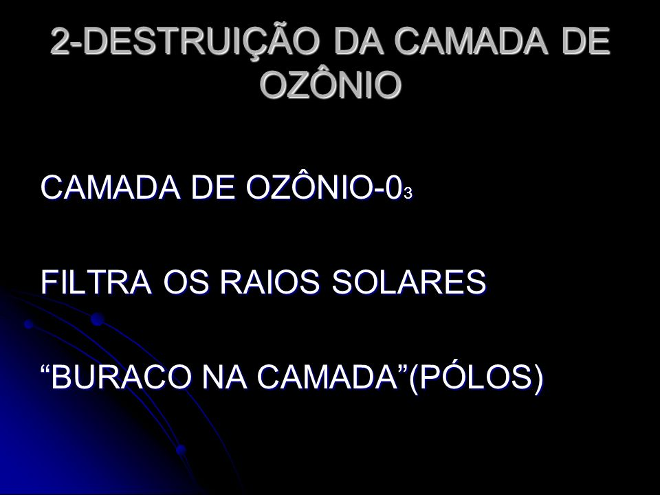 2-DESTRUIÇÃO DA CAMADA DE OZÔNIO