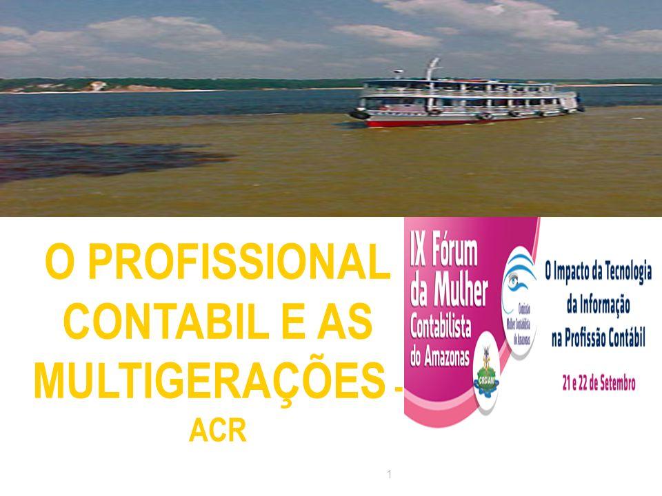 O PROFISSIONAL CONTABIL E AS MULTIGERAÇÕES - ACR