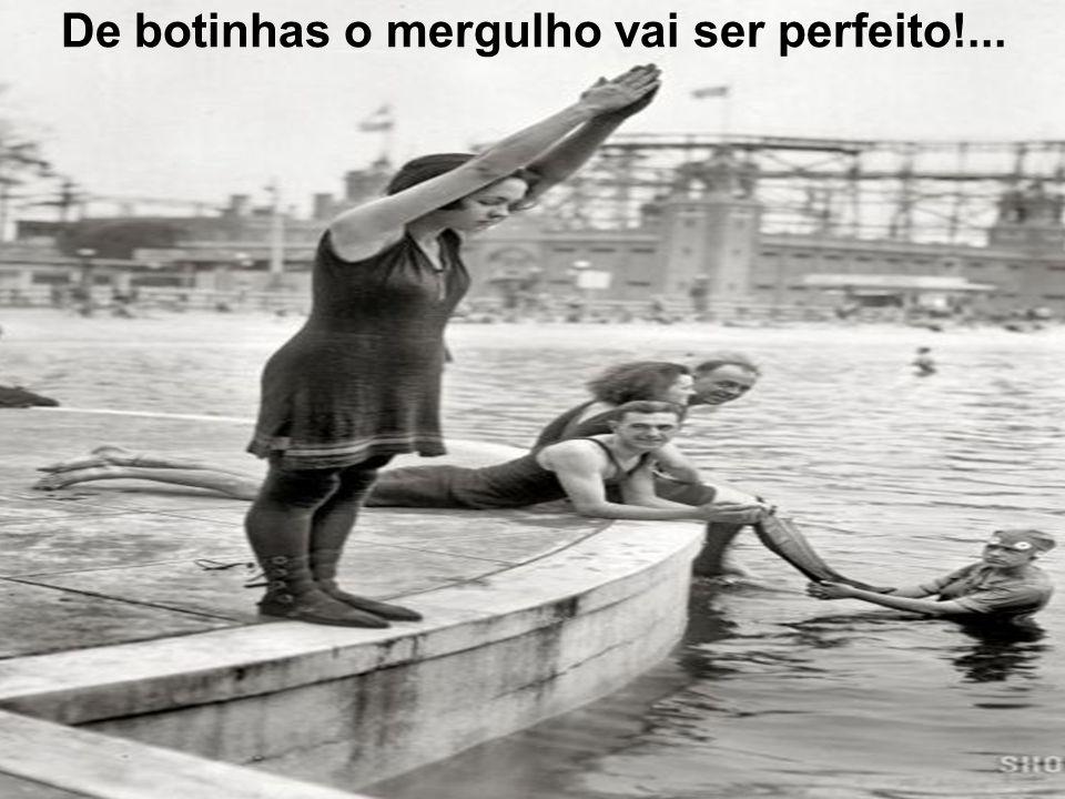 De botinhas o mergulho vai ser perfeito!...