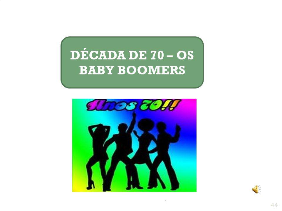 DÉCADA DE 70 – OS BABY BOOMERS