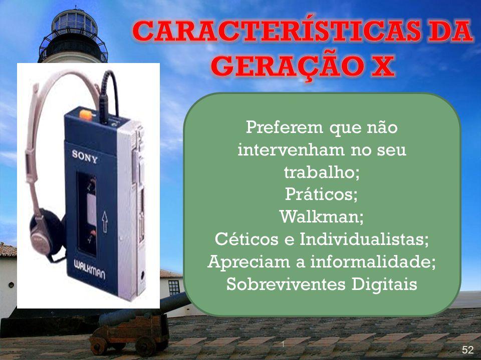 CARACTERÍSTICAS DA GERAÇÃO X