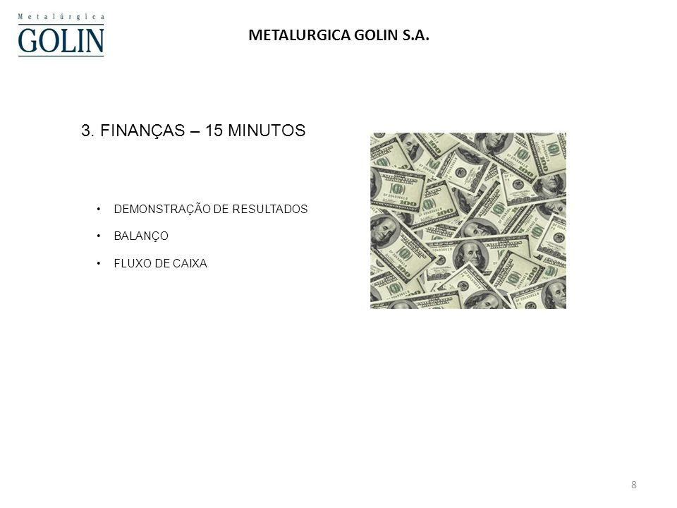 METALURGICA GOLIN S.A. 3. FINANÇAS – 15 MINUTOS 24/03/2017