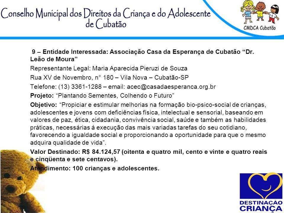 9 – Entidade Interessada: Associação Casa da Esperança de Cubatão Dr