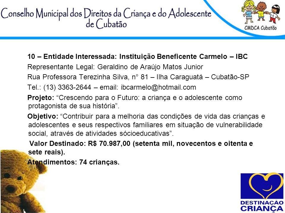 10 – Entidade Interessada: Instituição Beneficente Carmelo – IBC