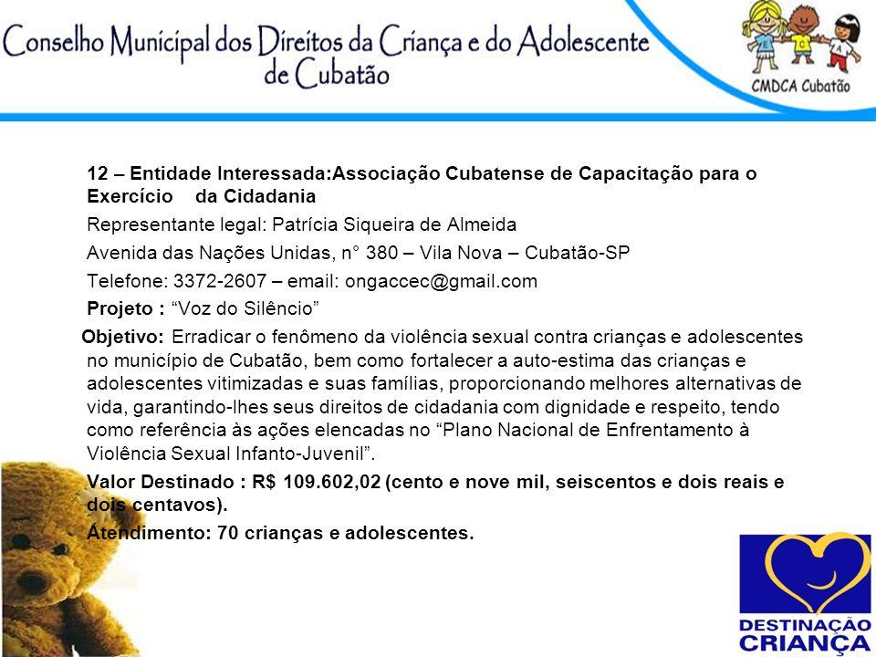 12 – Entidade Interessada:Associação Cubatense de Capacitação para o Exercício da Cidadania